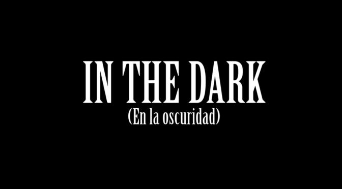 """Nuevo proyecto, nuevo título: """"In the dark""""."""